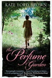 The Perfume Garden ebook by Kate Lord Brown