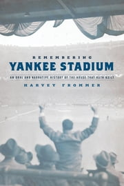Remembering Yankee Stadium ebook by Harvey Frommer