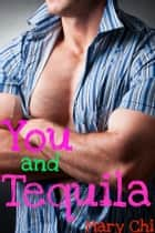 You and Tequila ebook by Mary Chi