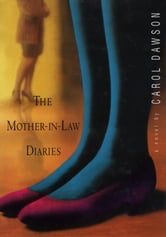 The Mother-in-Law Diaries - A Novel ebook by Carol Dawson