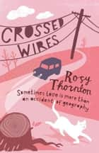 Crossed Wires ebook by Rosy Thornton