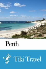 Perth (Australia) Travel Guide - Tiki Travel ebook by Tiki Travel