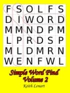 Simple Word Find Volume 2 ebook by K Lenart