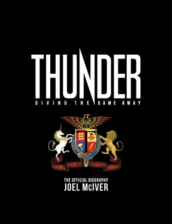 Giving The Game Away: The Thunder Story ebook by Joel McIver
