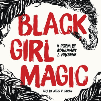 Black Girl Magic - A Poem ebook by Mahogany L. Browne