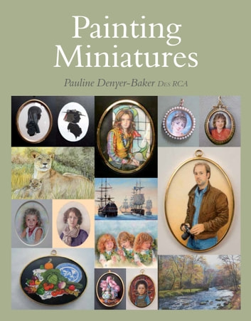 Painting Miniatures ebook by Pauline Denyer-Baker