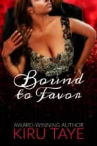 Bound To Favor eBook by Kiru Taye
