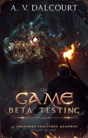 The Game - Beta Testing ebook by A. V. Dalcourt