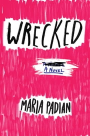 Wrecked ebook by Maria Padian