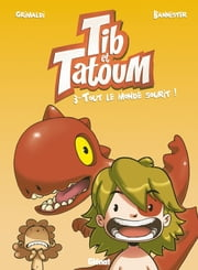 Tib & Tatoum - Tome 03 - Tout le monde sourit ! ebook by Grimaldi, Bannister