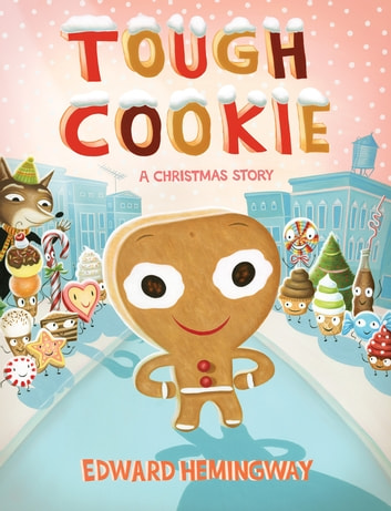 Tough Cookie - A Christmas Story eBook by Edward Hemingway