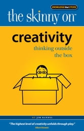 The Skinny on Creativity ebook by Jim Randel