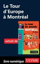 Le Tour d'Europe à Montréal ebook by Linda Aïnouche