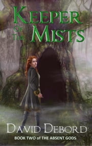 Keeper of the Mists - The Absent Gods, #2 ebook by David Debord