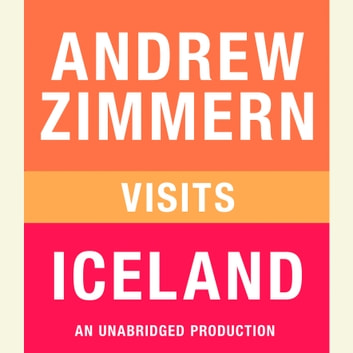 Andrew Zimmern visits Iceland - Chapter 1 from THE BIZARRE TRUTH audiobook by Andrew Zimmern