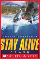 Stay Alive #1: Crash ebook by Joseph Monninger