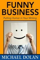 Funny Business ebook by Michael Dolan