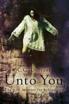 Unto You ebook by C.G. Durrant