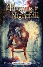 Flower of Nightfall ebook by Maialen Alonso