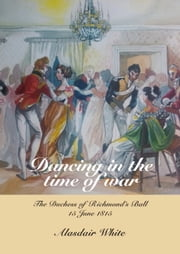 Dancing in the Time of War ebook by Alasdair White
