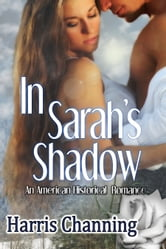 In Sarah's Shadow ebook by Harris Channing