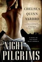 Night Pilgrims ebook by Chelsea Quinn Yarbro