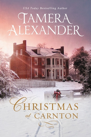 Christmas at Carnton - A Novella ebook by Tamera Alexander