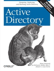 Active Directory - Designing, Deploying, and Running Active Directory ebook by Brian Desmond,Joe Richards,Robbie Allen,Alistair G. Lowe-Norris