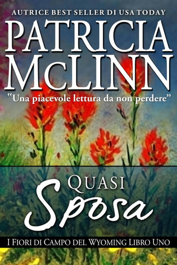 Quasi Sposa ebook by Patricia Mclinn