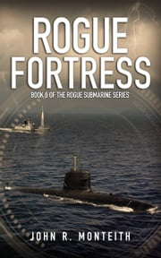 Rogue Fortress ebook by John R. Monteith
