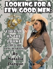 Looking For a Few Good Men - Cougar On the Prowl ebook by Natalia Darque