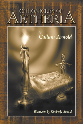 Chronicles of Aetheria ebook by Callum Arnold