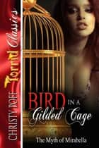 Bird In A Gilded Cage ebook by Christy Poff