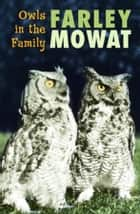 Owls in the Family ebook by Farley Mowat