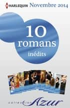 10 romans Azur inédits (n°3525 à 3534 - novembre 2014) - Harlequin collection Azur ebook by Collectif