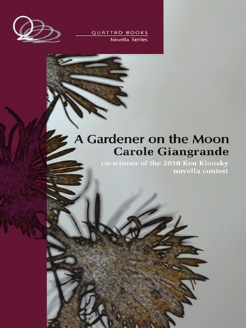 A Gardener On The Moon ebook by Carole Giangrande