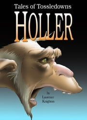 Holler Book 2: Tales of Tossledowns ebook by Laurence Knighton