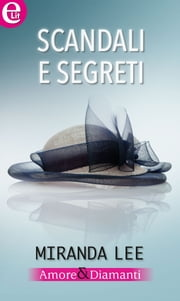 Scandali e segreti (eLit) ebook by Miranda Lee