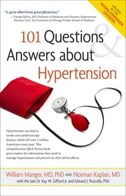101 Questions and Answers About Hypertension ebook by Norman M. Kaplan, William M. Manger