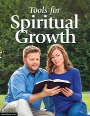 Tools for Spiritual Growth ebook by United Church of God