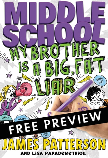 Middle School: My Brother Is a Big, Fat Liar - FREE PREVIEW EDITION (The First 15 Chapters) ebook by James Patterson,Lisa Papademetriou