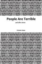People Are Terrible and Other Stories ebook by Christin Haws