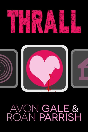 Thrall ebook by Avon Gale,Roan Parrish