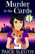 Murder in the Cards - An Amateur Women Sleuth Cozy Mystery ebook by Paige Sleuth