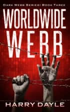 Worldwide Webb ebook by Harry Dayle