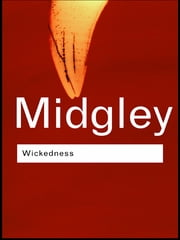 Wickedness ebook by Dr Mary Midgley,Mary Midgley