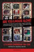 Are You In The House Alone? - A TV Movie Compendium 1964-1999 ebook by Amanda Reyes