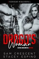 Drago's Woman ebook by Sam Crescent, Stacey Espino