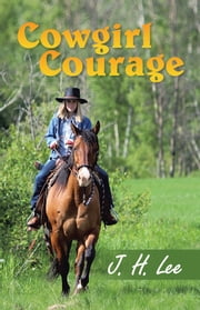 Cowgirl Courage ebook by J. H. Lee