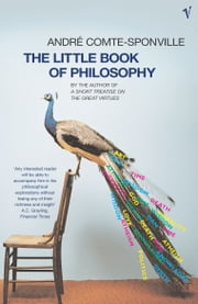 The Little Book Of Philosophy ebook by Andre Comte-Sponville